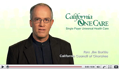 Rev. Jim Burklo of the California Council of Churches sees California OneCare as the solution to the moral bankruptcy of our current, broken health care system, because it would minimize suffering and save lives.